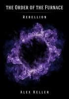 Order of the Furnace: Book1: Rebellion